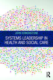 Systems Leadership in Health and Social Care - 1st Edition book cover