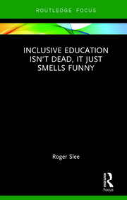 Inclusive Education isn't Dead, it Just Smells Funny - 1st Edition book cover