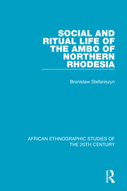 Social and Ritual Life of the Ambo of Northern Rhodesia - 1st Edition book cover