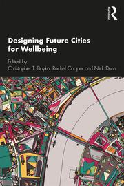 Designing Future Cities for Wellbeing - 1st Edition book cover