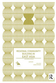 Regional Community Building in East Asia - 1st Edition book cover