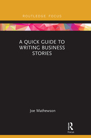 A Quick Guide to Writing Business Stories - 1st Edition book cover