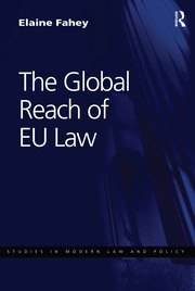 The Global Reach of EU Law - 1st Edition book cover