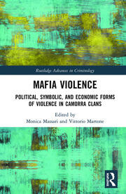 Mafia Violence: Political, Symbolic, and Economic Forms of Violence in Camorra Clans