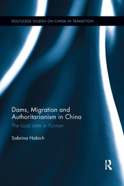 Dams, Migration and Authoritarianism in China - 1st Edition book cover