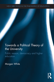 Towards a Political Theory of the University - 1st Edition book cover