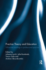 Practice Theory and Education - 1st Edition book cover