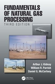 Fundamentals of Natural Gas Processing, Third Edition