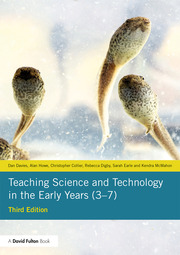 Teaching Science and Technology in the Early Years (3–7) - 3rd Edition book cover
