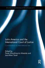 Latin America and the International Court of Justice - 1st Edition book cover