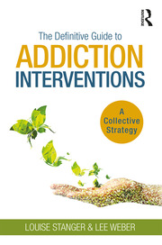 The Definitive Guide to Addiction Interventions - 1st Edition book cover