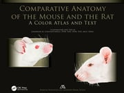 Comparative Anatomy of the Mouse and the Rat: A Color Atlas and Text