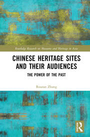 Chinese Heritage Sites and their Audiences -  1st Edition book cover