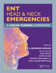 ENT, Head & Neck Emergencies: A Logan Turner Companion