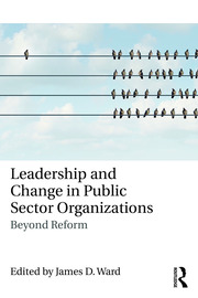 Leadership and Change in Public Sector Organizations - 1st Edition book cover