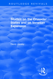 Studies on the Crusader States and on Venetian Expansion - 1st Edition book cover
