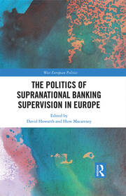 The Politics of Supranational Banking Supervision in Europe