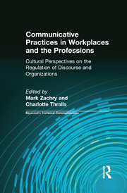 Communicative Practices in Workplaces and the Professions - 1st Edition book cover