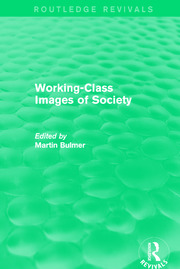 Working-Class Images of Society (Routledge Revivals) - 1st Edition book cover