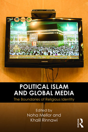 Political Islam and Global Media - 1st Edition book cover