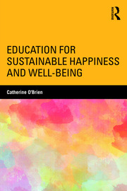 Education for Sustainable Happiness and Well-Being - 1st Edition book cover