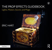 The Prop Effects Guidebook : Lights, Motion, Sound, and Magic - 1st Edition book cover