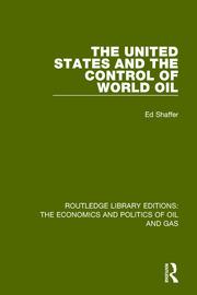 The United States and the Control of World Oil - 1st Edition book cover