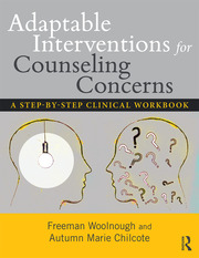 Adaptable Interventions for Counseling Concerns : A Step-by-Step Clinical Workbook - 1st Edition book cover
