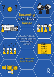Becoming a Brilliant Trainer : A Teacher's Guide to Running Sessions and Engaging Learners - 1st Edition book cover