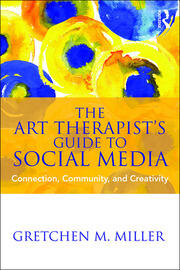 The Art Therapist's Guide to Social Media - 1st Edition book cover