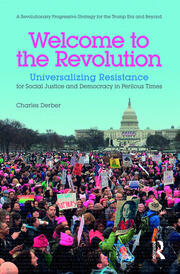 Welcome to the Revolution : Universalizing Resistance for Social Justice and Democracy in Perilous Times - 1st Edition book cover