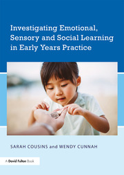 Investigating Emotional, Sensory and Social Learning in Early Years Practice - 1st Edition book cover