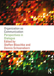 Organization as Communication - 1st Edition book cover