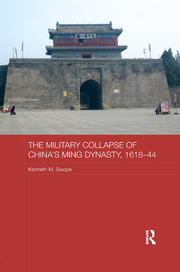 The Military Collapse of China's Ming Dynasty, 1618-44 - 1st Edition book cover