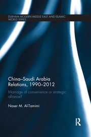 China-Saudi Arabia Relations, 1990-2012 - 1st Edition book cover