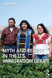 Myth and Reality in the U.S. Immigration Debate - 1st Edition book cover