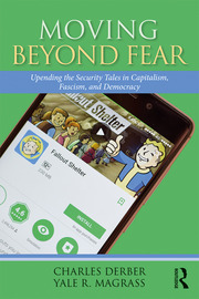 Moving Beyond Fear : Upending the Security Tales in Capitalism, Fascism, and Democracy - 1st Edition book cover