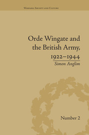 Orde Wingate and the British Army, 1922-1944 - 1st Edition book cover