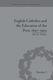 English Catholics and the Education of the Poor, 1847–1902 - 1st Edition book cover