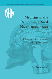 Medicine in the Remote and Rural North, 1800–2000 - 1st Edition book cover