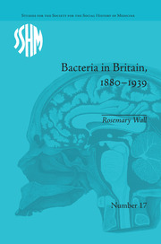 Bacteria in Britain, 1880–1939 - 1st Edition book cover
