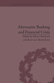 Alternative Banking and Financial Crisis - 1st Edition book cover