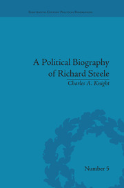 A Political Biography of Richard Steele - 1st Edition book cover