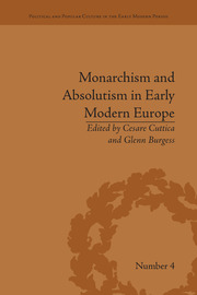 Monarchism and Absolutism in Early Modern Europe - 1st Edition book cover