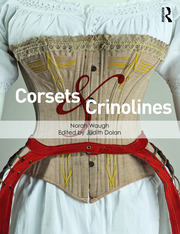 Corsets and Crinolines - 1st Edition book cover
