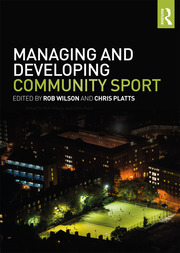 Managing and Developing Community Sport - 1st Edition book cover