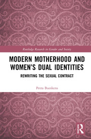 Modern Motherhood and Women's Dual Identities - 1st Edition book cover