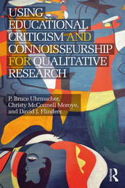 Using Educational Criticism and Connoisseurship for Qualitative Research - 1st Edition book cover