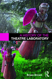A History of the Theatre Laboratory - 1st Edition book cover