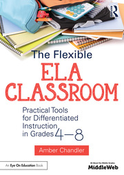 The Flexible ELA Classroom - 1st Edition book cover
